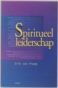 spiritueel leiderschap - erik van praag