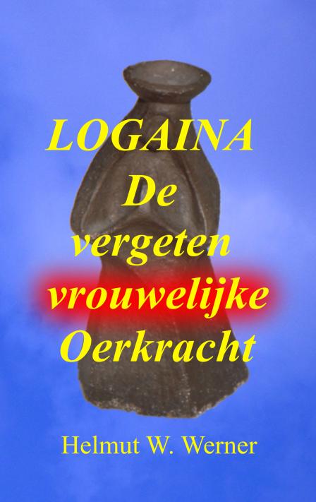 LOGAINA - De vergeten vrouwelijk Oerkracht